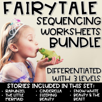 Fairytale Sequencing & Writing Worksheets Bundle - Differentiated w/ 3 Levels