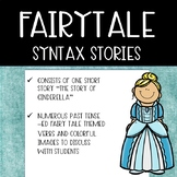 Fairytale Syntax Story: The Story of Cinderella {Past Tens