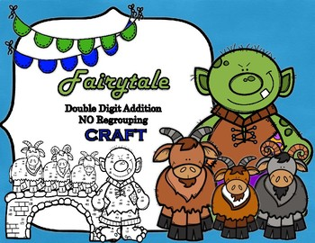 Fairytale Three Billy Goats Gruff Double Digit Addition NO Regrouping CRAFT