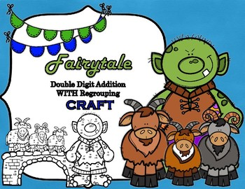 Fairytale Three Billy Goats Gruff Double Digit Addition WITh Regrouping CRAFT
