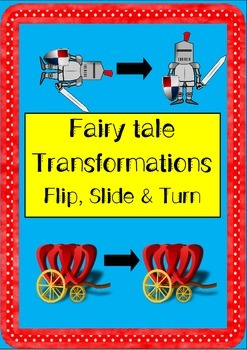 Fairytale Transformation Sort: Flip (reflect), Slide (translate), Turn (rotate)