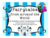 Fairytales Around the World: A Common Core Literature Study