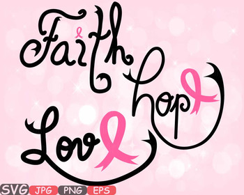 Faith Hope Love Cancer Ribbons breast SVG clipart Awareness survivor tshirt 519s