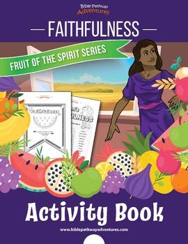 Faithfulness: Fruit of the Spirit Activity Book & Lesson Plan