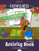 Faithfulness: Fruit of the Spirit Activity Book & Lesson Plan