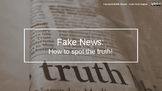 Fake News - How to Spot the Truth!