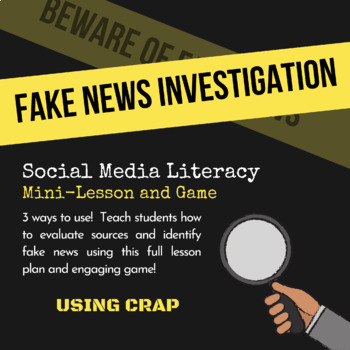Fake News Investigation | Media Literacy - Lesson and Game | Evaluating Sources