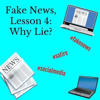 Fake News Lesson 4: Why Lie?