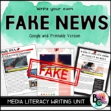 Fake News: Media Literacy Writing Unit *Distance Learning*