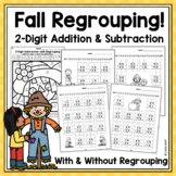 Fall 2-Digit Addition & Subtraction With & Without Regrouping