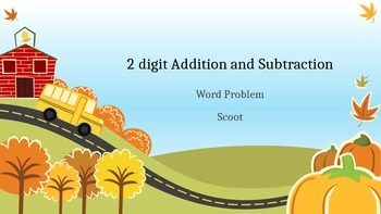 Fall 2-Digit Addition and Subtraction w/o regrouping word problem scoot