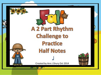 Fall - A Two-Part Rhythm Challenge to Practice the Half Note