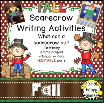 Fall Activity ~ Scarecrow Writing(EDITABLE) ~ What can a S