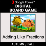 Fall: Adding Like Fractions - Digital Board Game   Google Forms