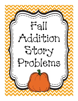 Fall Addition Story Problems--Common Core Aligned