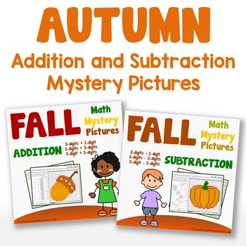 Fall Addition and Subtraction Math Worksheets Mystery Pictures | TpT