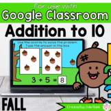 Fall Addition to 10 Math Centers for Google Classroom