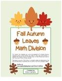 """Fall Autumn Leave Math"" Division- Common Core -  Division Fun! (color version)"