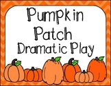 Fall/Autumn Pumpkin Patch Dramatic Play Center