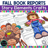 Fall Activities - Story Elements - Scarecrow and Turkey - Book Reports