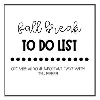 Fall Break To Do List