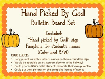 Fall Bulletin Board.  Pumpkins.  Hand Picked By God!