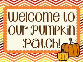 Fall Bulletin Board.  Pumpkins.  Welcome to our Pumpkin Patch!