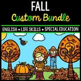Fall CUSTOM Bundle - Life Skills - Special Education - Math - Reading - Writing