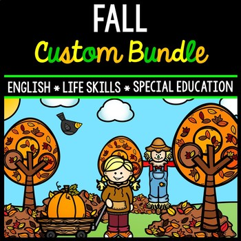 Fall CUSTOM Bundle - Life Skills - Special Education - Math - Reading - Writing