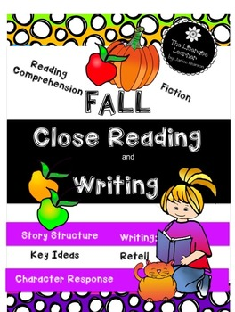 Fall Close Reading and Writing Skills  Fiction 2nd & 3rd Grade
