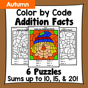 Fall Color By Addition Facts: Sums up to 10, 15, & 20