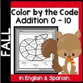 Fall Color by the Code - Addition 0 - 10 in English & Spanish