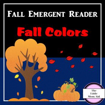 Fall Colors Emergent Reader -- Literacy: Beginner Readers