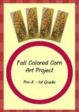 Fall Corn Art Project_ Pre-K - 1st Grade