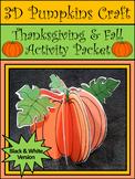 Fall Crafts: 3D Pumpkins Thanksgiving Craft Activity Packet - B/W Version