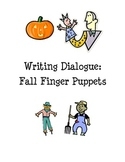 Fall Dialogue Activity- Writing and Acting with Fall Finger Puppets!