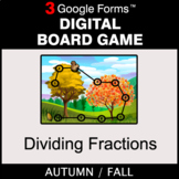 Fall: Dividing Fractions - Digital Board Game   Google Forms