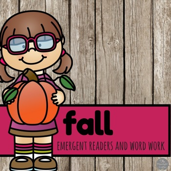 Fall Emergent Readers and Word Work