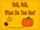 Fall Fall What Do You See?  Emergent Reader PowerPoint