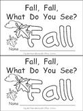 Fall, Fall, What Do You See Kindergarten Emergent Reader Little Book Autumn