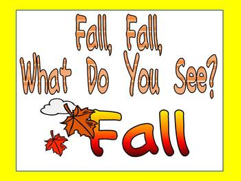 Fall, Fall, What Do You See Kindergarten Shared Reading PowerPoint