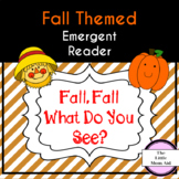Fall Reader: Fall,Fall, What Do You See?