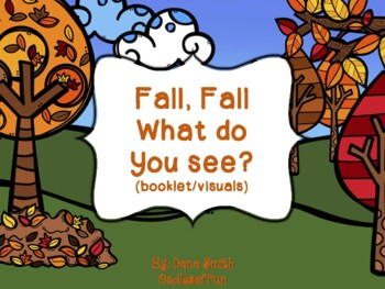 Fall, Fall What Do You See? (fall item booklet/visuals)