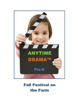Fall Festival at the Farm Drama, Imagination, Music, Art, Transition Activities
