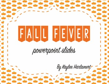 Fall Fever Powerpoint Slides (10 slides in all)