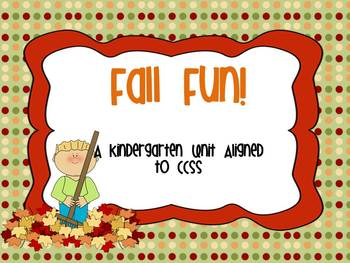 Fall Fun! A Kindergarten Unit Aligned to CCSS