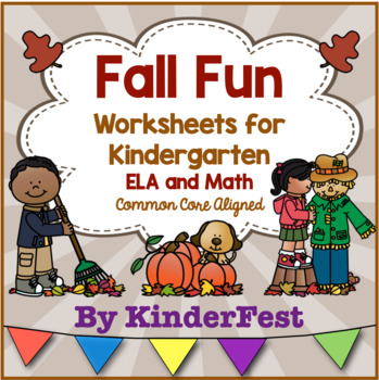 Fall Fun!  Worksheets For Kindergarten - ELA and Math