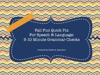 Fall Fun with Quick Pix for Grammar: Baseline Data & Progress Monitoring