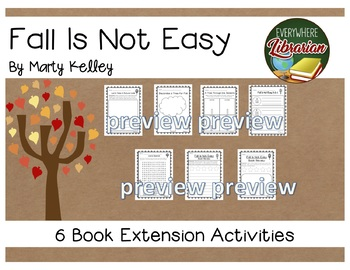 Fall Is Not Easy by Marty Kelley 6 Book Extension Activities NO PREP