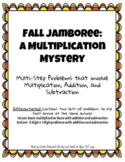 Fall Jamboree Multiplication Whodunnit Mystery- Multi-Step Problem Solving